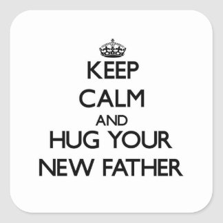 Keep Calm and Hug your New Father Sticker