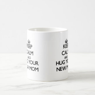 Keep Calm and Hug your New Mom Coffee Mug
