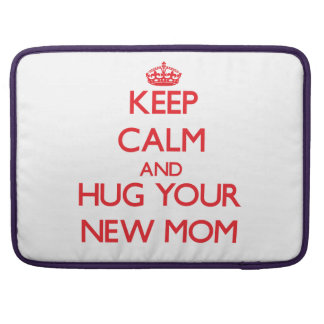 Keep Calm and HUG  your New Mom Sleeve For MacBook Pro