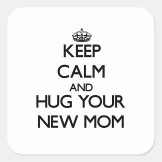Keep Calm and Hug your New Mom Square Sticker