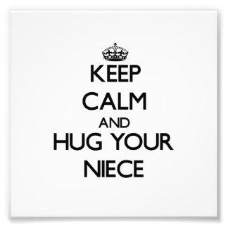 Keep Calm and Hug your Niece Photographic Print