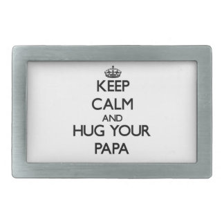 Keep Calm and Hug your Papa Rectangular Belt Buckle