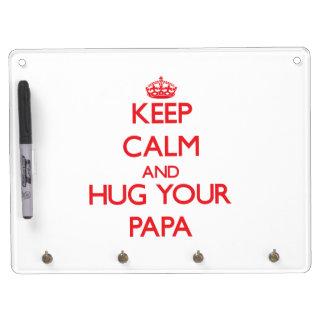 Keep Calm and HUG  your Papa Dry Erase Boards