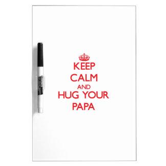 Keep Calm and HUG  your Papa Dry-Erase Whiteboard