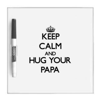 Keep Calm and Hug your Papa Dry Erase White Board