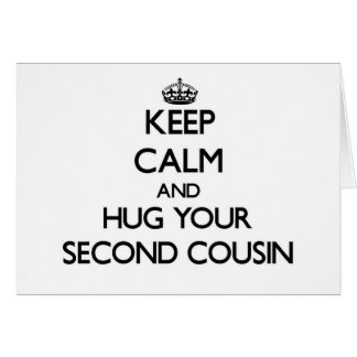 Keep Calm and Hug your Second Cousin Stationery Note Card