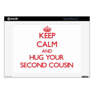 Keep Calm and HUG  your Second Cousin Skins For Acer Chromebook