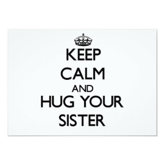 Keep Calm and Hug your Sister 5x7 Paper Invitation Card