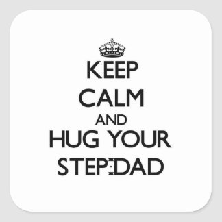 Keep Calm and Hug your Step-Dad Stickers
