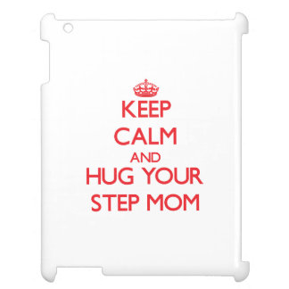 Keep Calm and HUG  your Step-Mom Cover For The iPad