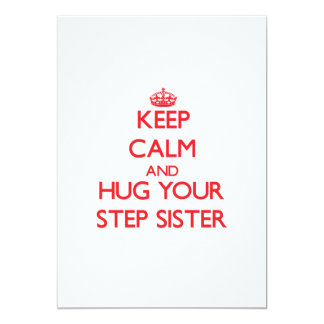 Keep Calm and HUG  your Step-Sister 5x7 Paper Invitation Card