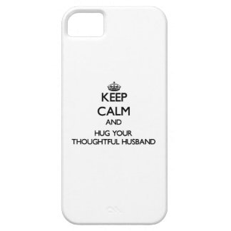 Keep Calm and Hug your Thoughtful Husband iPhone 5 Cover