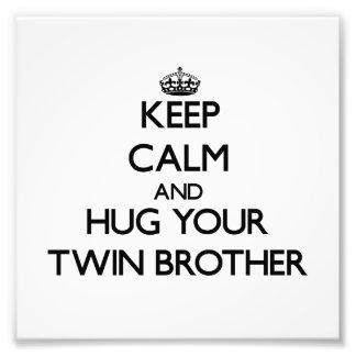 Keep Calm and Hug your Twin Brother Art Photo