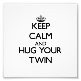 Keep Calm and Hug your Twin Photo