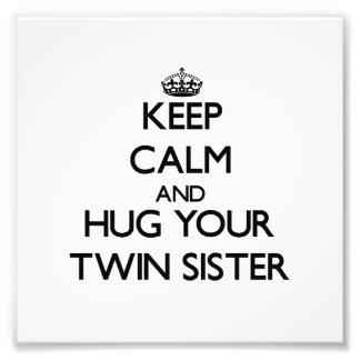 Keep Calm and Hug your Twin Sister Photograph