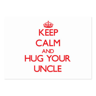 Keep Calm and HUG  your Uncle Large Business Cards (Pack Of 100)