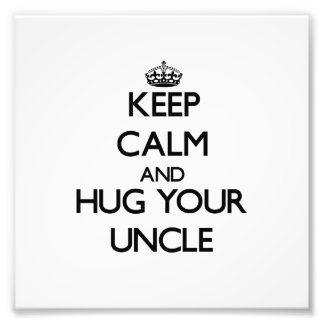 Keep Calm and Hug your Uncle Photo Print