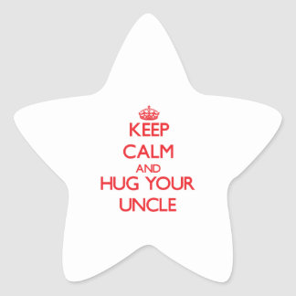Keep Calm and HUG  your Uncle Star Sticker