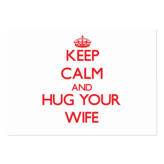 Keep Calm and HUG  your Wife Business Cards