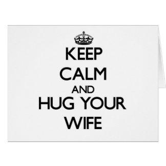 Keep Calm and Hug your Wife Greeting Card