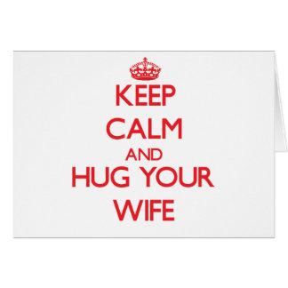 Keep Calm and HUG  your Wife Card