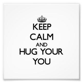 Keep Calm and Hug your You Photo Print