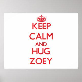 Keep Calm and Hug Zoey Poster