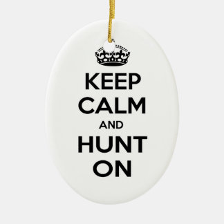 Keep Calm and Hunt On Ornament