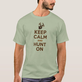 Keep Calm and Hunt On Shirt