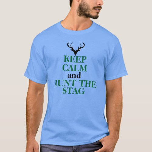 Keep Calm and Hunt The Stag Mens Tee Shirt