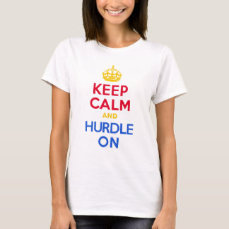 KEEP CALM and HURDLE ON T-Shirt
