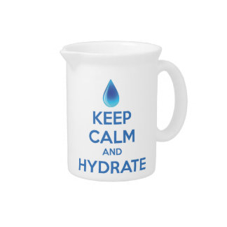 Keep Calm And Hydrate Drink Pitcher