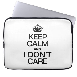 KEEP CALM AND I DON'T CARE COMPUTER SLEEVES