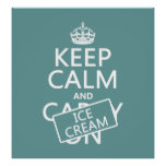 Keep Calm and Ice Cream (icecream) (any color) Poster