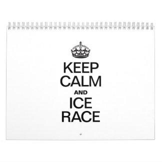 KEEP CALM AND ICE RACE WALL CALENDAR