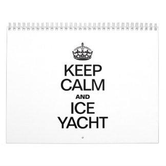 KEEP CALM AND ICE YACHT WALL CALENDAR