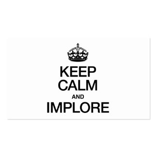 KEEP CALM AND IMPLORE BUSINESS CARD TEMPLATE