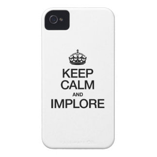 KEEP CALM AND IMPLORE iPhone 4 COVER