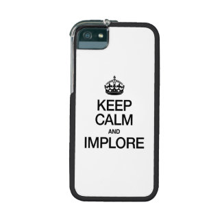 KEEP CALM AND IMPLORE iPhone 5/5S CASES