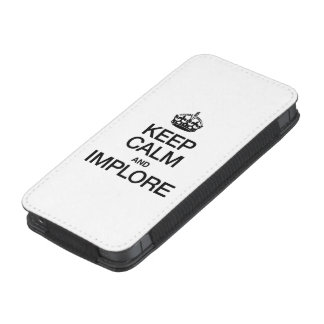 KEEP CALM AND IMPLORE iPhone 5 POUCH