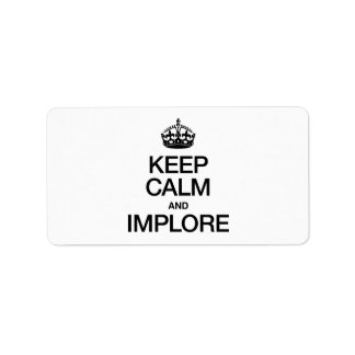 KEEP CALM AND IMPLORE PERSONALIZED ADDRESS LABELS