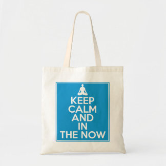Keep Calm and in the Now Bag