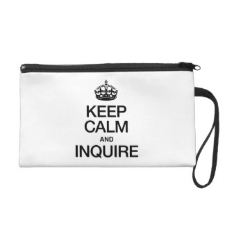 KEEP CALM AND INQUIRE WRISTLET PURSES