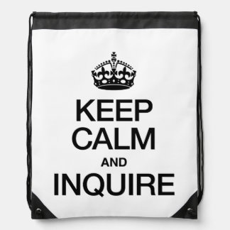 KEEP CALM AND INQUIRE DRAWSTRING BACKPACK