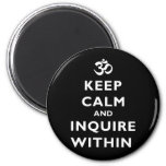 Keep Calm And Inquire Within 2 Inch Round Magnet