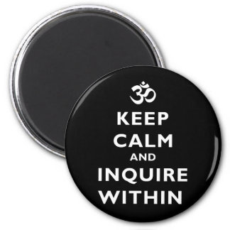 Keep Calm And Inquire Within Magnet