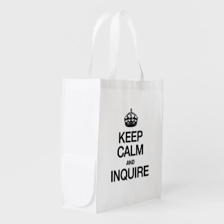 KEEP CALM AND INQUIRE REUSABLE GROCERY BAG
