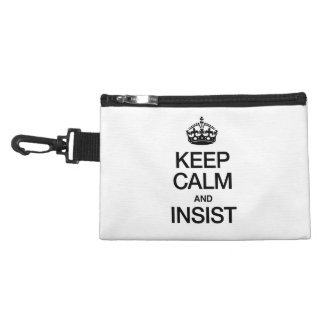 KEEP CALM AND INSIST ACCESSORIES BAGS