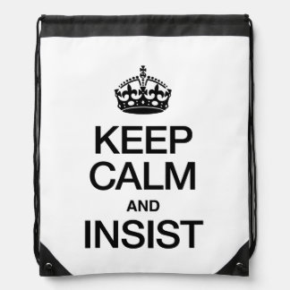 KEEP CALM AND INSIST BACKPACK