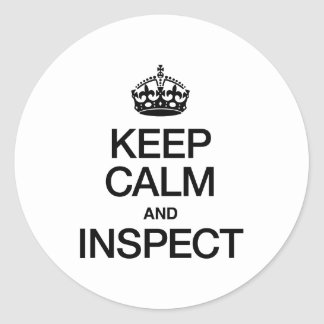 KEEP CALM AND INSPECT ROUND STICKER